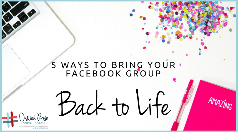 5 Ways to Bring Your Facebook Group Back to Life