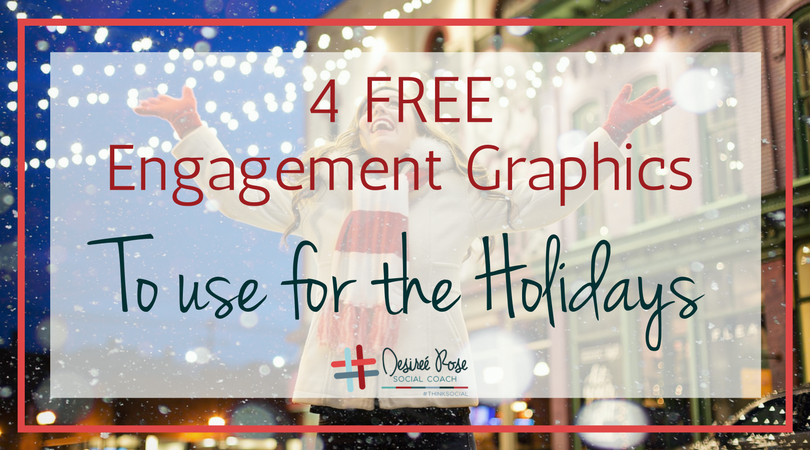 Rock Your Holiday Engagement with 4 Free Graphics!