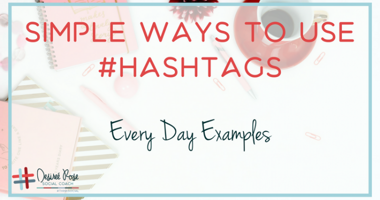 How to Use Hashtags Every Day