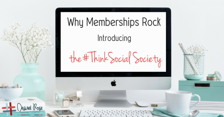 Memberships Rock - Introducing the #ThinkSocial Society