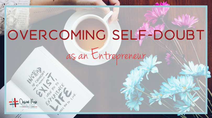 Overcoming Self-doubt as an Entrepreneur
