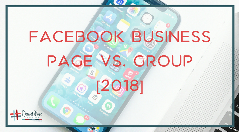 Facebook Business Page Vs. Group [2018]