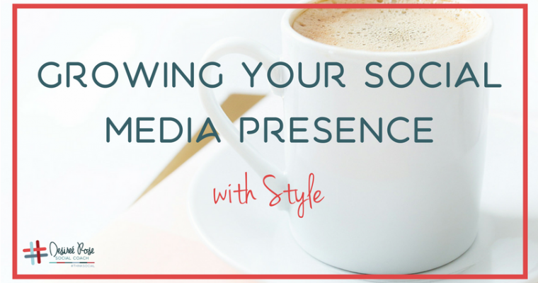 How to Grow Your Social Media Presence with Style
