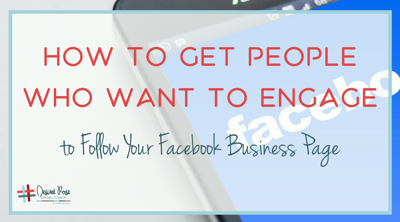How to Get Engaged People to Follow Your Facebook Business Page!