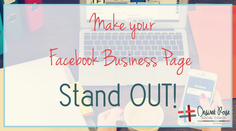 Making your Facebook Business Page Standout!