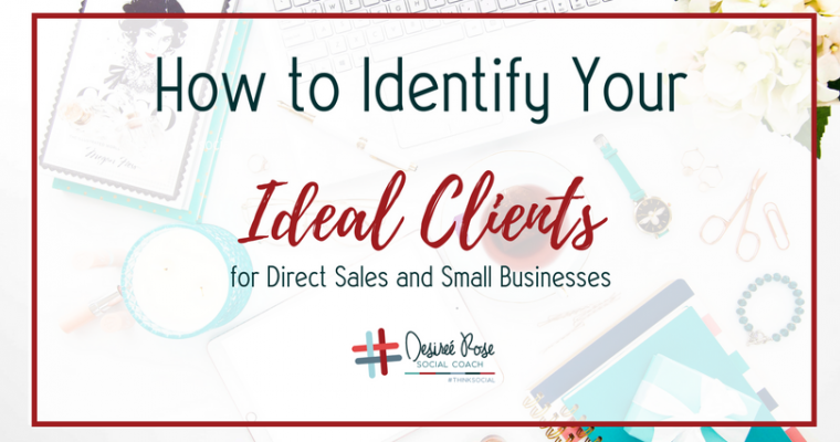 How Direct Sales or Small Businesses can Identify their Ideal Clients