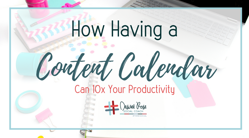 How Having a Content Calendar can 10x Your Productivity