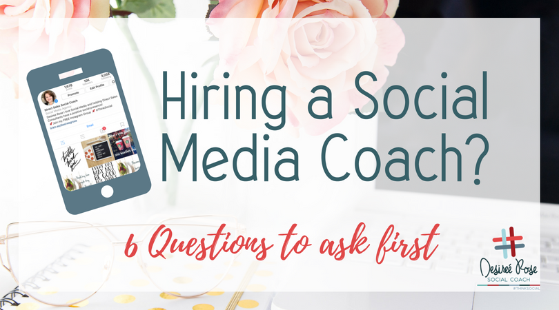 Hiring a Social Media Coach? Ask these 6 Questions First!