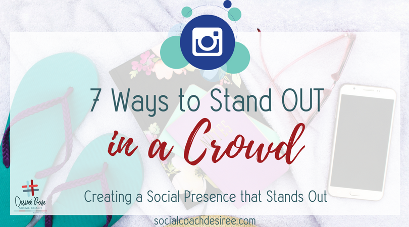 7 Ways to Stand Out in a Crowd