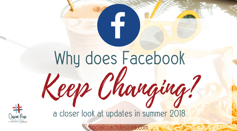 Why Does Facebook Keep Changing? A Closer Look at Updates [2018]