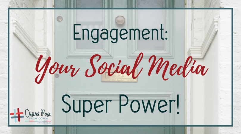 Engagement – Your Social Media Super Power