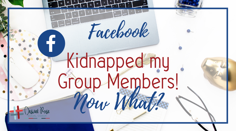 Facebook Kidnapped My Group Members…Now What?
