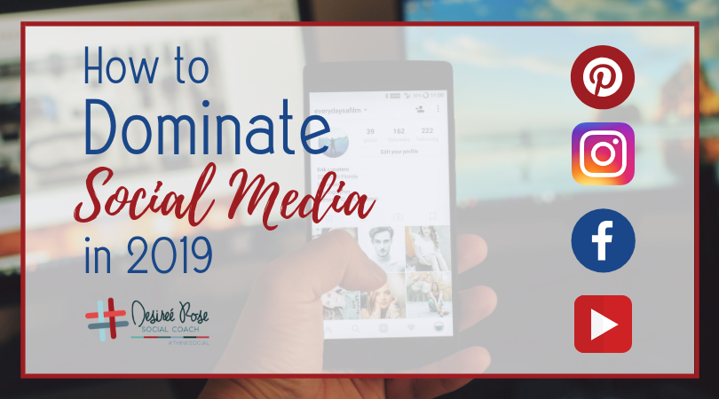 How to Dominate Social Media in 2019
