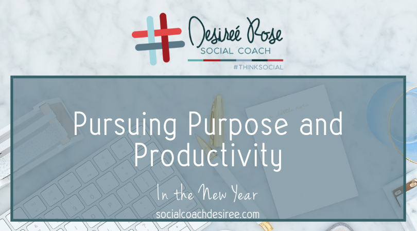 Pursuing Purpose and Productivity in the New Year