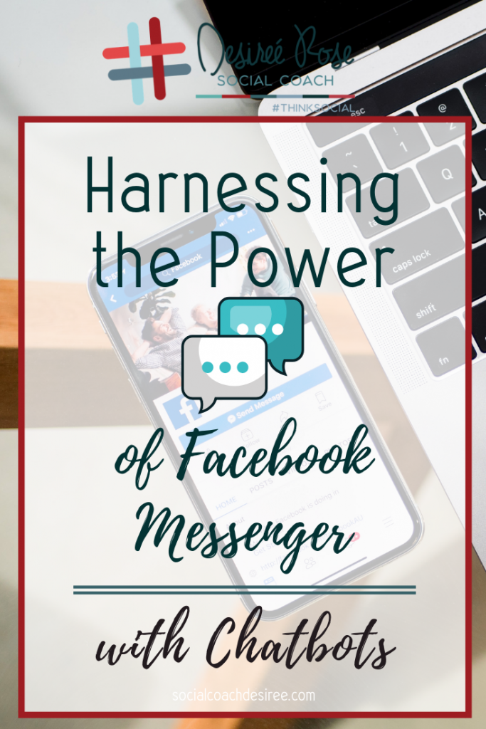 Harnessing the incredible power of Facebook messenger with Chatbots