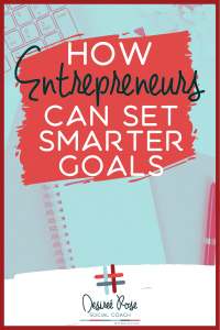 how entrepreneurs can set smarter goals